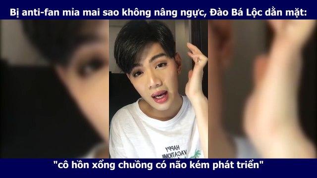 """Bị mỉa mai sao không nâng ngực, Đào Bá Lộc dằn mặt anti-fan: """"lũ cô hồn xổng chuồng, không có não"""""""