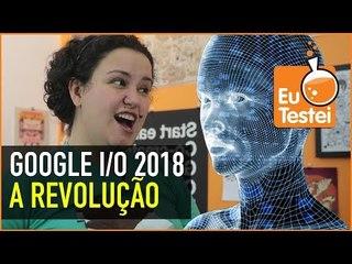 ISSO MUDA TUDO! - o MELHOR RESUMO do Google I/O 2018