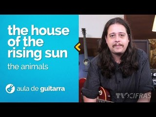 The Animals - The House of the Rising Sun (como tocar - aula de guitarra)
