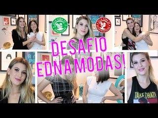 DESAFIO EDNA MODAS! FT. NIINA SECRETS