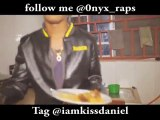 Nice rap from our own huge talent, please click Onyx Raps to like his page. Like, share and tag Kiss Daniel