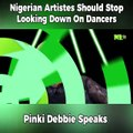 Nigerian dancer and Guinness Book Of Record Breaker, @Pinkidebbie Calls Out Nigerian Artistes Over The Culture Of Looking Down Dancers _#NLTVMeMyselfAndI