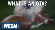 Brady and Gronk skipped out of Patriots OTA's, but what is an OTA?