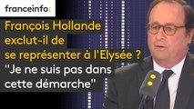"""François Hollande exclut-il de se représenter à l'Elysée ? """"Je ne suis pas dans  cette démarche"""""""