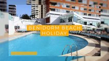 Benidorm Beach Holidays | All Inclusive Spain Holidays | Book it Now