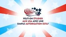 ESTA FAQ Exemple: Peut-on étudier aux USA avec une simple autorisation ESTA?