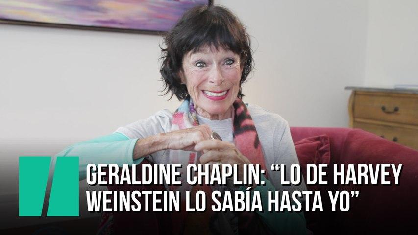 """Geraldine Chaplin: """"Lo de Harvey Weinstein lo sabía hasta yo, que no me entero de nada"""""""