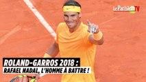 Roland-Garros : Rafael Nadal, l'homme à battre