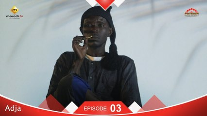 Série ADJA - Episode 3