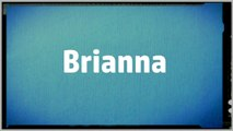 Significado Nombre BRIANNA - BRIANNA Name Meaning