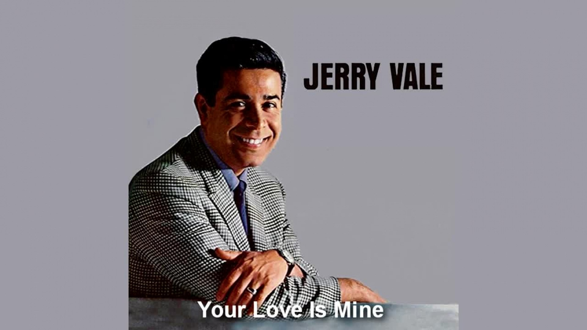Jerry Vale Your Love Is Mine Video Dailymotion