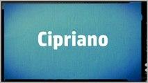 Significado Nombre CIPRIANO - CIPRIANO Name Meaning