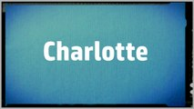Significado Nombre CHARLOTTE - CHARLOTTE Name Meaning
