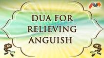 Dua For Relieving Anguish - Dua With English Translation - Masnoon Dua