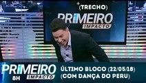 Encerramento Primeiro Impacto (22/05/18) com Marcão do Povo (E dança do peru) | SBT 2018