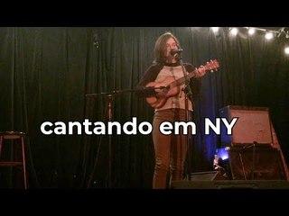 CANTANDO EM NOVA YORK PELA PRIMEIRA VEZ