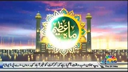 Mah-e-Azeem on Jaag Tv - 24th May 2018