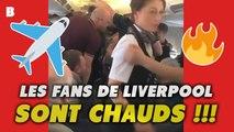 Les supporters de Liverpool mettent l'ambiance dans l'avion