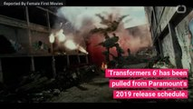 Paramount Pull Transformers 6 From Schedule