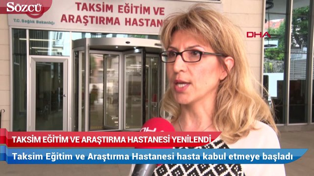 Taksim eğitim ve araştırma hastanesi hasta kabul etmeye başladı