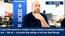 François Damiens  donne une interview au « Soir