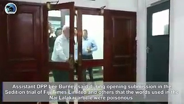 Assistant DPP Lee Burney said during opening submission in the Sedition trial of Fiji Times Limited and others that the words used in the Nai Lalakai article we