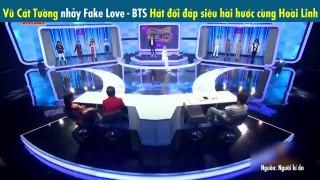 Hết nhảy Fake Love BTS Vũ Cát Tường hài