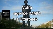 A Etterbeek l'adresse pour trouver une agence immobilière avec le site d'annonces gratuites et le site Balance Ton Agence pour vendre, acheter ou louer une maison, villa, studio, duplex , boutique, atelier, bureau, appartement ou loft à 1040 Bruxelles