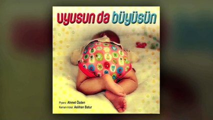 Ahmet Özden - Uyusun da Büyüsün (Aslıhan Batur) (Full Albüm)