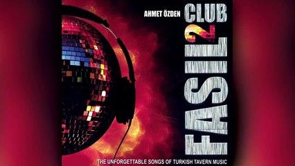 Ahmet Özden - Club Fasıl 2 (Full Albüm)