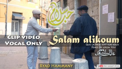 Ryad Hammany - Clip Salam alikoum السلام عليكم (Vocal Only)