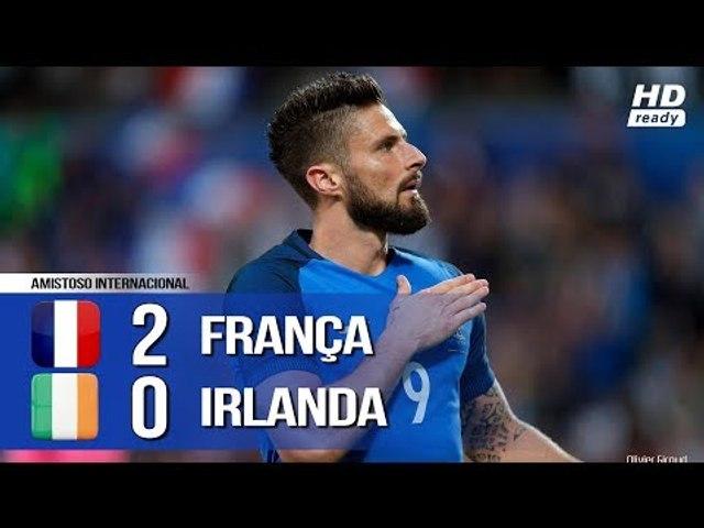 França 2 x 0 Irlanda - Melhores Momentos (COMPLETO HD) Amistoso Internacional 28/05/2018