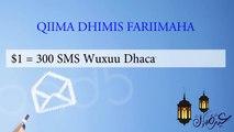 Qiimo Dhimista Ciida:Ku shubo $1 oo hel 300 SMS (Waxuu ku dhacaya 14 Maalin) ama ku shubo $0.5 oo hel 100 SMS (Waxa uu ku dhacayaa 7 Maalin). Qiimo dhimista wa