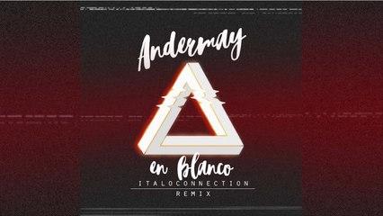 Andermay - En Blanco (Italoconnection Lyric Video)