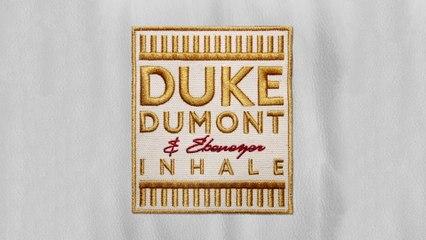 Duke Dumont - Inhale