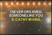 Cathy Irviing I Never Dreamed Someone Like You Karaoke Version