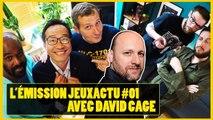 L'Émission JEUXACTU # 1 avec DAVID CAGE