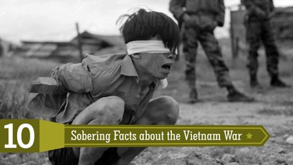 10 Sobering Facts about the Vietnam War