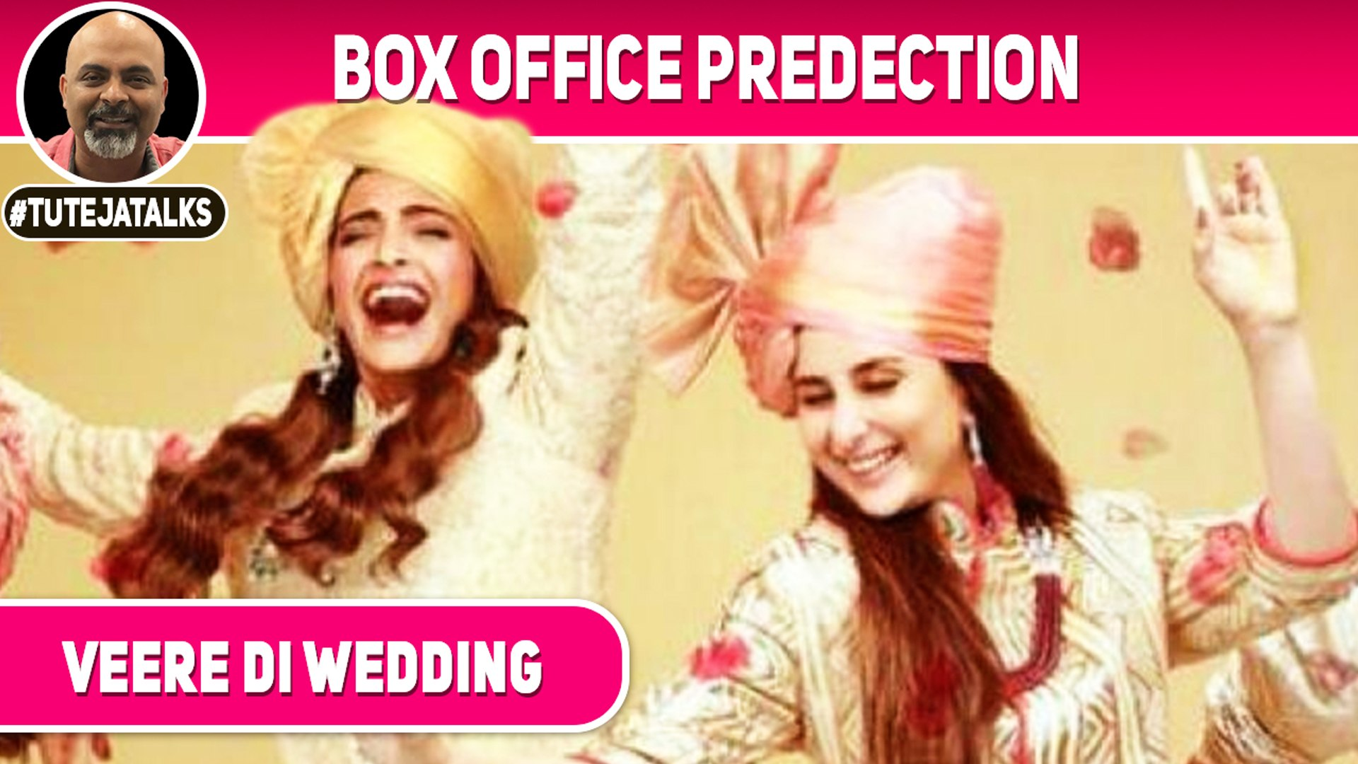 Veere Di Wedding Box Office.Veere Di Wedding Box Office Prediction Kareena Kapoor Sonam Kapoor