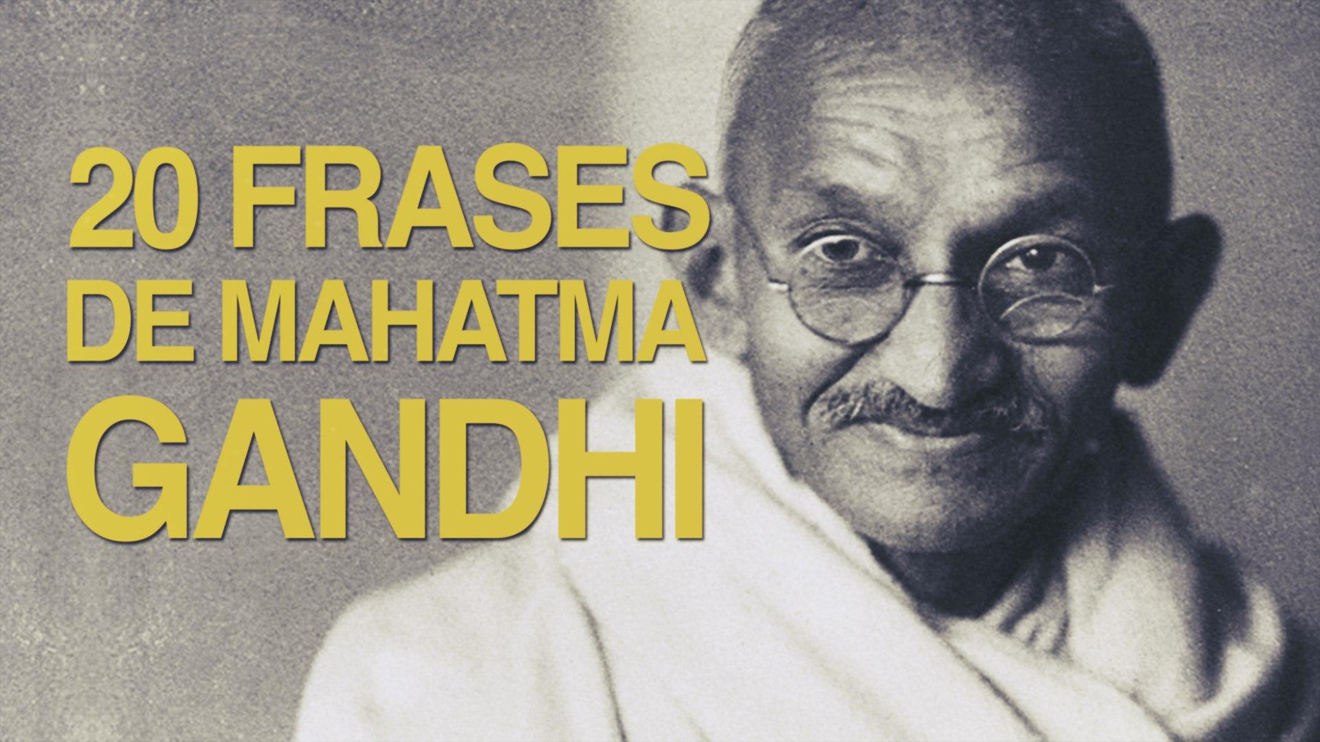 20 Frases De Mahatma Gandhi El Admirado Líder Espiritual
