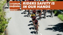 Critérium du Dauphiné 2018 - Riders safety is in our hands