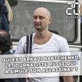 Qui est Arkadi Babtchenko, le journaliste russe qui a simulé sa mort,  ?