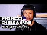 Frisco on System Killer, Boy Better Know, Grime - Westwood