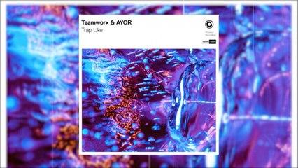 Teamworx & Ayor - Trap Like (Official Audio)