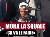 """[INÉDIT] Moha La Squale """"Ça va le faire"""" #PlanèteRap"""