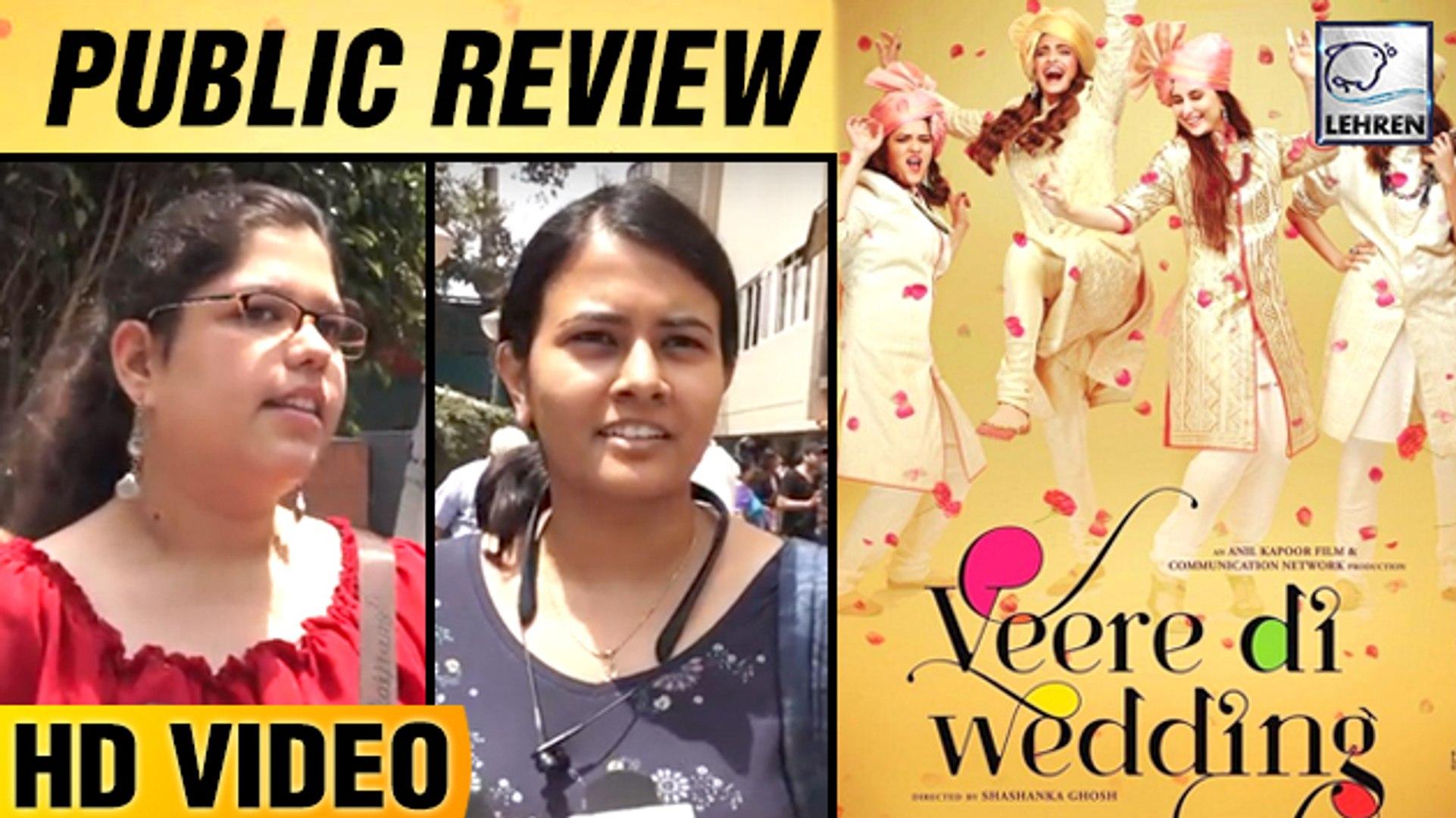 Veere Di Wedding Reviews.Veere Di Wedding Public Review Sonam Kapoor Kareena Kapoor Swara Bhasker