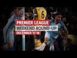 Premier League Round-Up- December 17-18 - Chelsea Notch 11th Straight Win & City Beat Arsenal