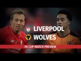 Liverpool v Wolves - FA Cup Fourth Round Match Preview