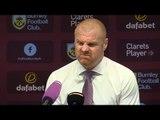 Burnley 0-2 Tottenham - Sean Dyche Full Post Match Press Conference