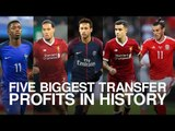 Five Biggest Transfer Profits In History